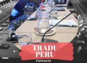 TRADUCTORES Y EQUIPOS para su evento TRADUPERU Cel. 993422523